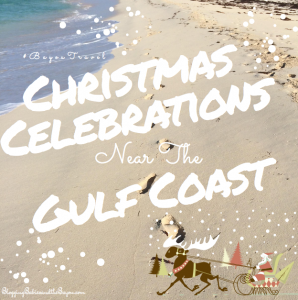 Holiday Travel Series - Christmas Celebrations Gulf Coast #BayouTravelHoliday Travel Series - Christmas Celebrations Gulf Coast #BayouTravel