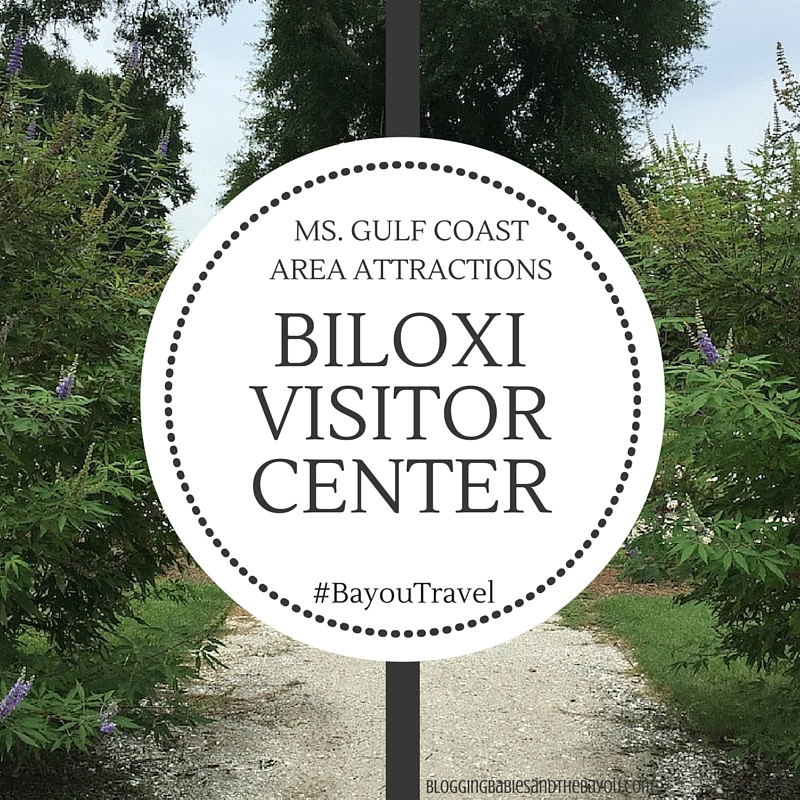 Mississippi Gulf Coast Area Attractions - Biloxi Visitor Center #BayouTravel