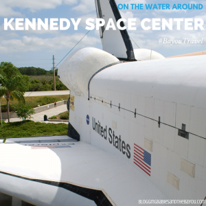 Space Coast Chat: On the Water Around Kennedy Space Center #BayouTravel