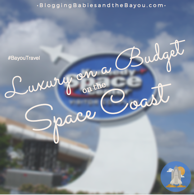 Luxury on a Budget on the Space Coast #BayouTravel