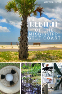 The Rebirth of the Mississippi Gulf Coast #BayouTravel