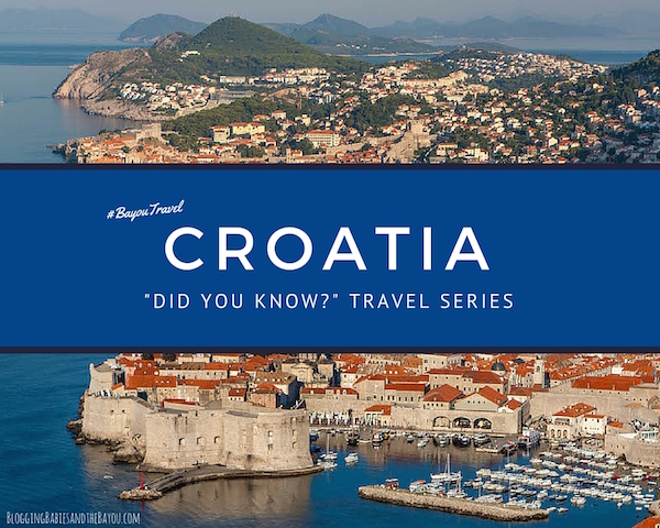 Did You Know_ Travel Series - Croatia & included to UNESCO list of World Heritage Sites #BayouTravel