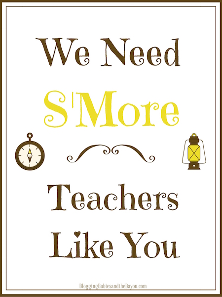 We Need Smore Teachers Like You - Teachers Appreciation Sign