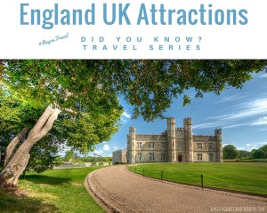 Did You Know? Travel Series – Notable Attractions & Sites in England UK #BayouTravel