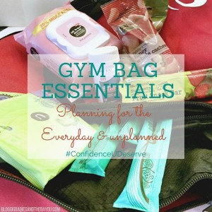 Planning for the Unplanned  – Gym Bag Emergency Essentials #ConfidenceUDeserve {ad}