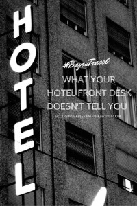 Travel Chat What Your Hotel Front Desk Doesnt Tell You #BayouTravel