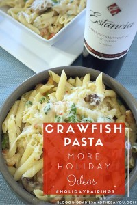 Crawfish Pasta Recipe & and more Holiday Entertaining Ideas  #HolidayPairings {ad} Message 21+