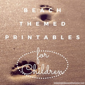 Beach  Themed Printables for Children – Summer Family Travel #BayouTravel