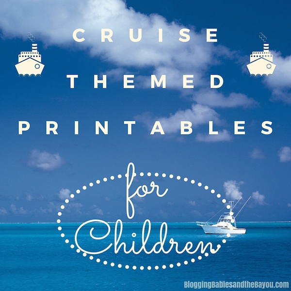 Cruise Themed Printables for Children #BayouTravel
