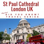 Did You Know? Travel Series – St Paul Cathedral London UK #BayouTravel