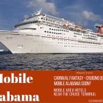 Cruising Out of Mobile Alabama Soon? Mobile Area Hotels Near Cruise Terminal