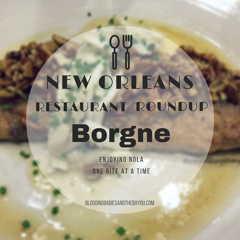 New Orleans Restaurant Roundup – Borgne, New Orleans Top Restaurants #BayouTravel