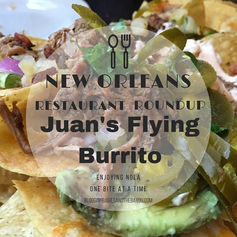New Orleans Restaurant Roundup – Juans Flying Burrito, New Orleans Top Restaurants #BayouTravel