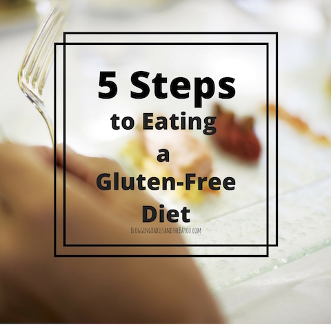 5 Steps to Eating a Gluten free diet